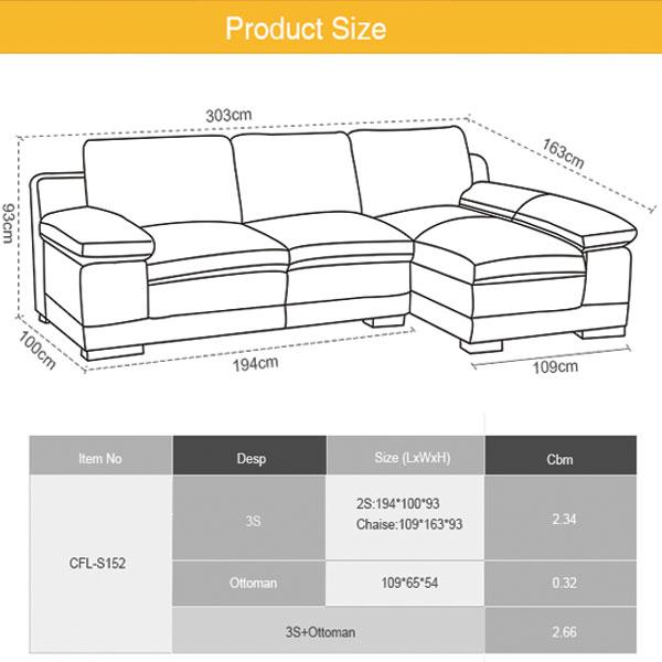 Kích thước sofa CFL-S152 đây là mẫu sofa đóng sẵn tiêu chuẩn xuất khẩu của chúng tôi. Kích thước Sofa có thể thay đổi theo thiết kế chi tiết của phòng khách của bạn