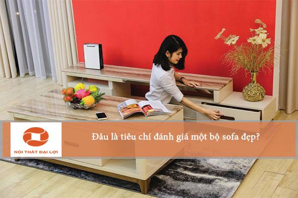 Đâu là tiêu chí đánh giá một bộ sofa đẹp?Đâu là tiêu chí đánh giá một bộ sofa đẹp?